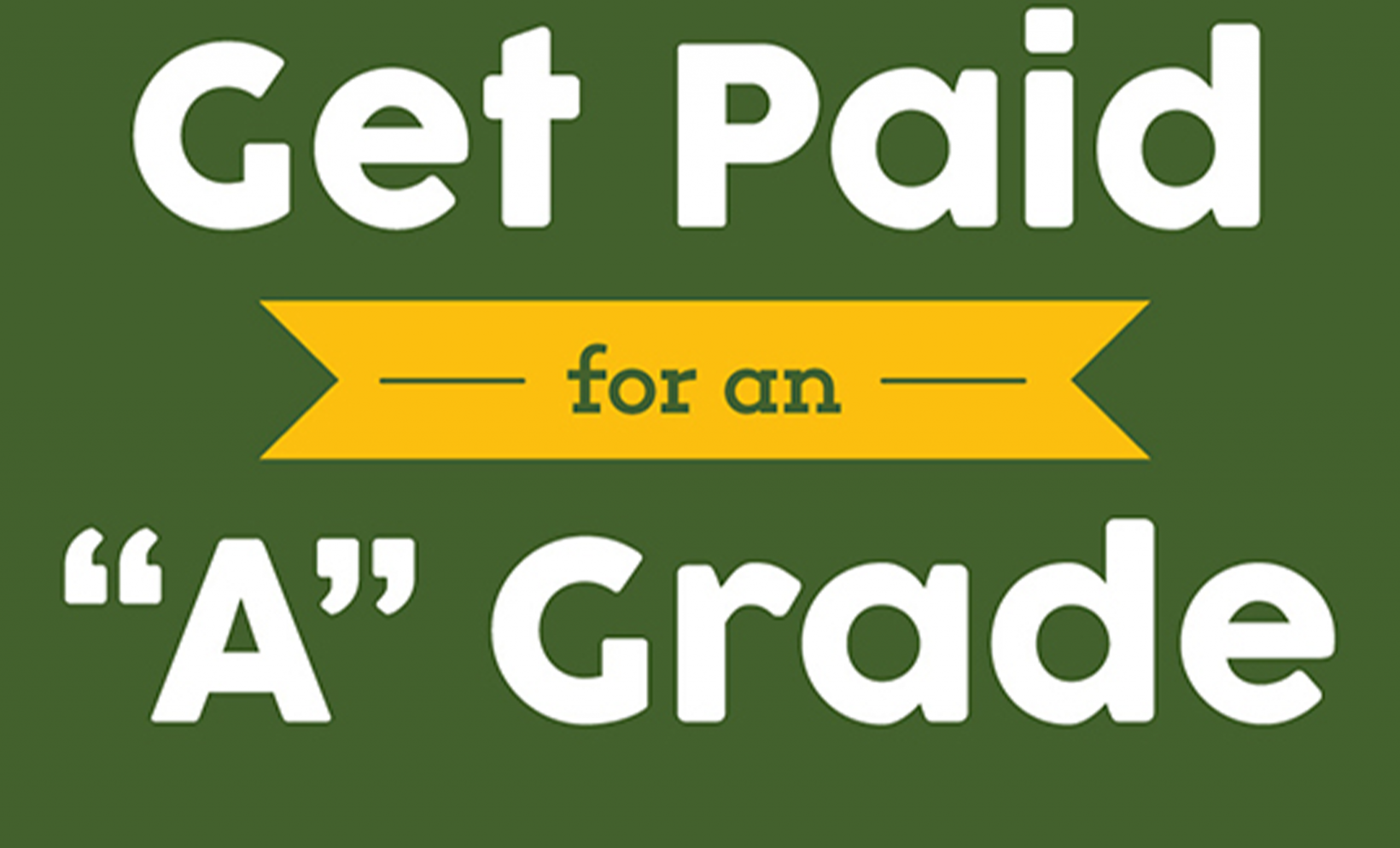 """Get Paid For An """"A"""" Grade"""